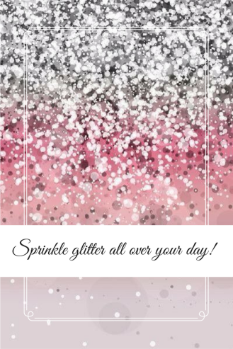 sprinkle-glitter-all-over-your-day